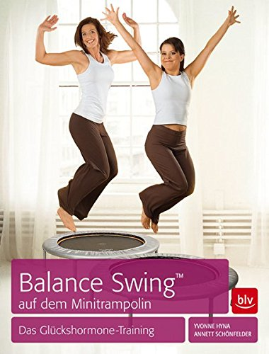 Trainingsbuch / Balance Swing - Das Glückshormone-Training