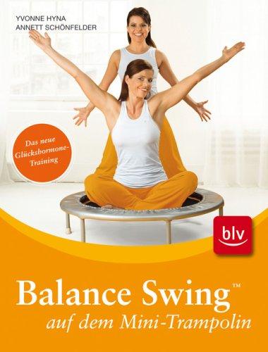 Balance Swing (TM) auf dem Mini-Trampolin: Stopper: Das neue Glückshormone-Training