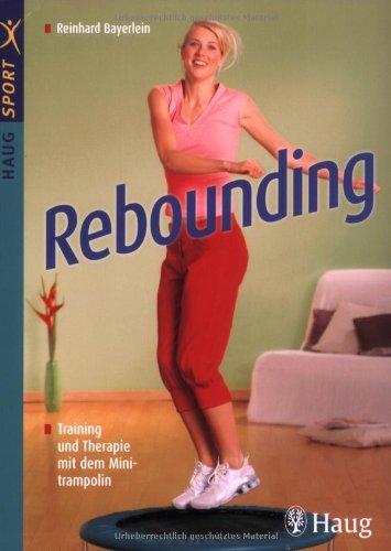 Rebounding: Training und Therapie mit dem Minitrampolin